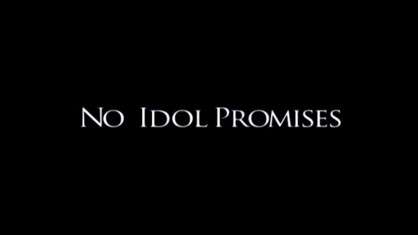 Throwback Thursday - No Idol Promises