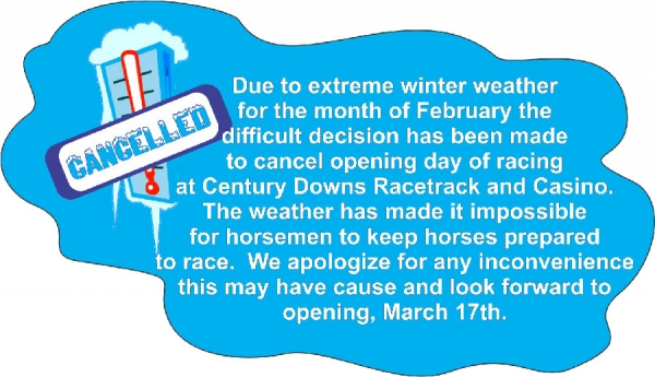 Opening Day Cancelled at Century Downs